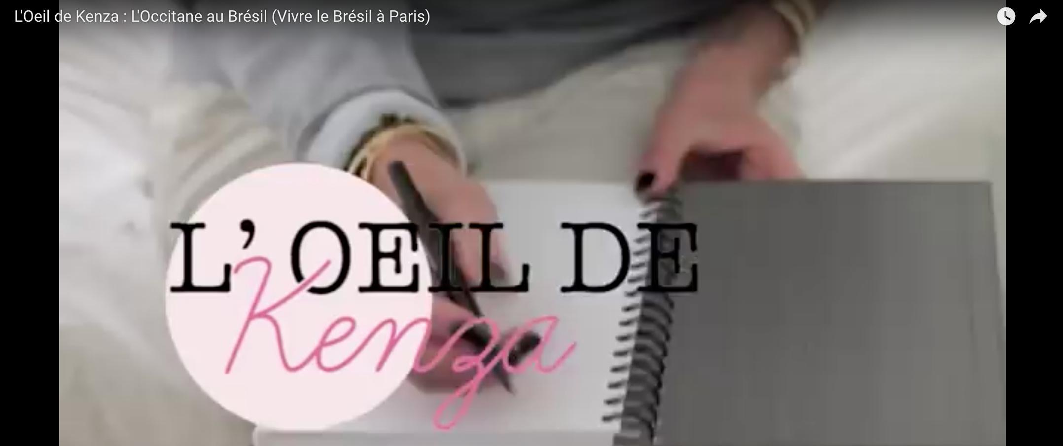 L'Oeil de Kenza : L'Occitane au Brésil (Vivre le Brésil à Paris)