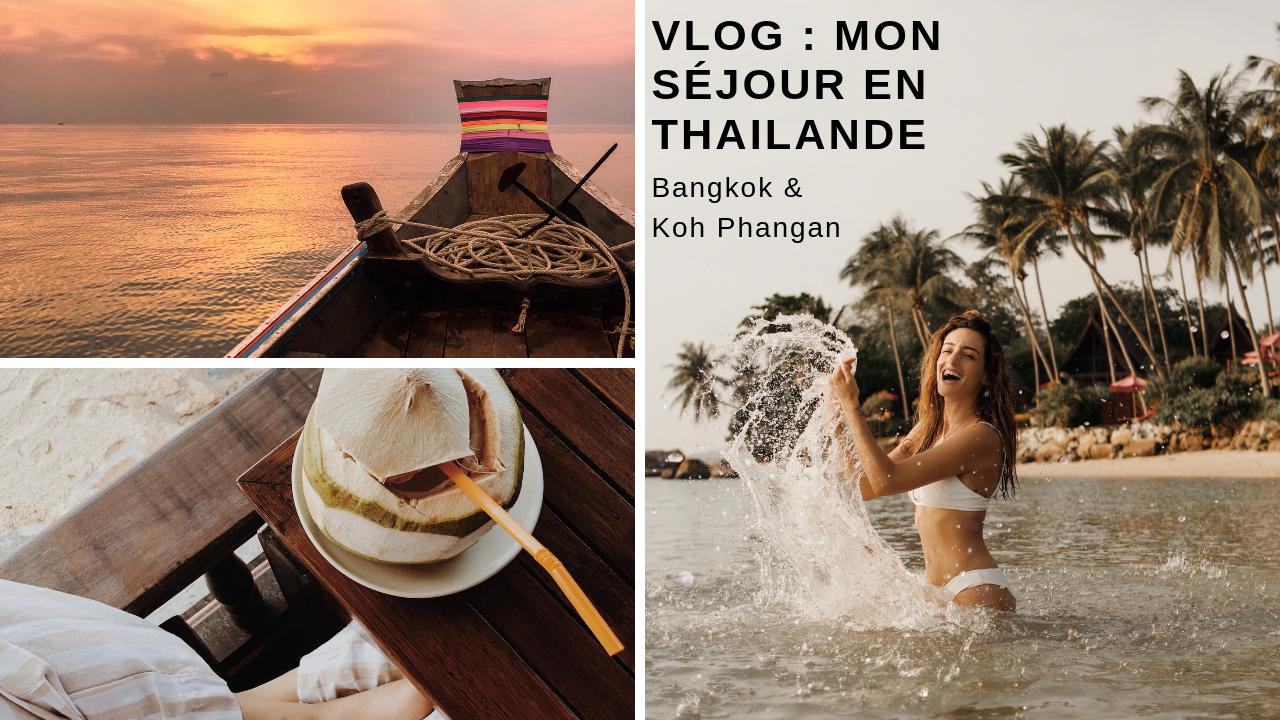 VLOG : Mon séjour en Thaïlande (Bangkok & Koh Phangan)