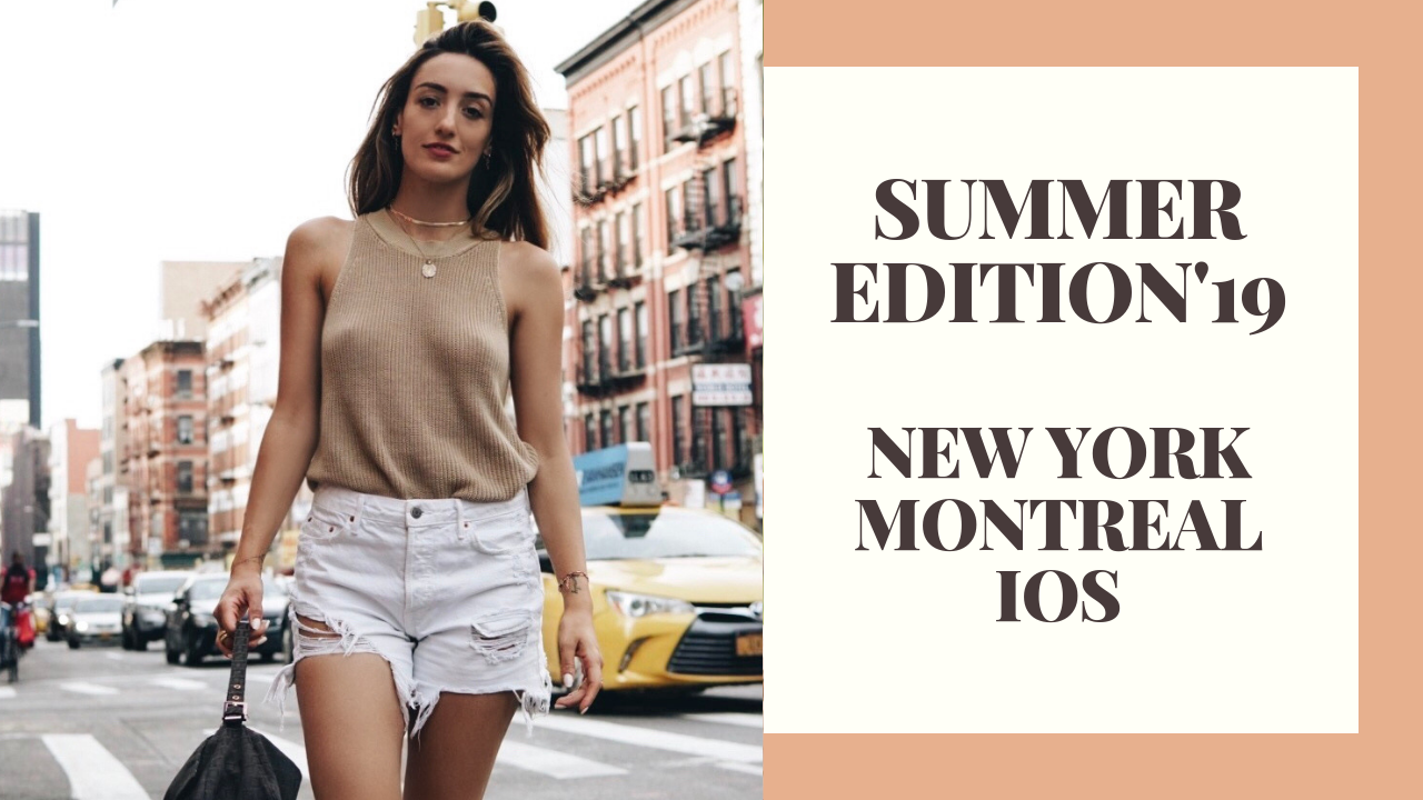 VLOGS : Summer Edition'19 : NY, Montreal, Ios